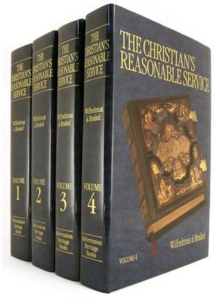 The Christian's Reasonable Service, Volume 1 by Wilhemus à Brakel