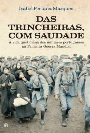 Das Trincheiras, Com Saudade: A vida quotidiana dos militares portugueses na Primeira Guerra Mundial