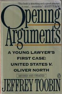 Opening Arguments: A Young Lawyer's First Case: United States v. Oliver North