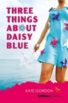 Three Things About Daisy Blue
