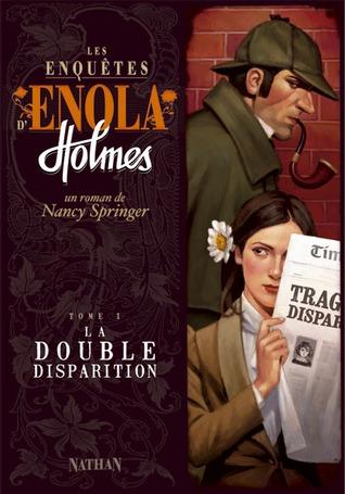 La double disparition(Enola Holmes 1)