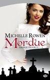 Mordue by Michelle Rowen