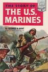 The Story of the U.S. Marines by George P. Hunt