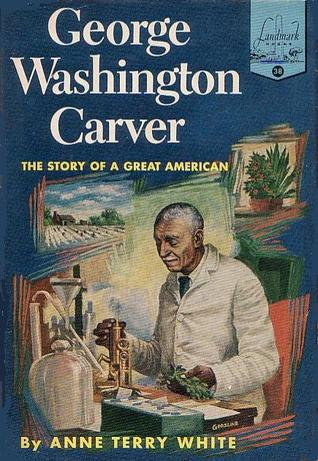 George Washington Carver by Anne Terry White