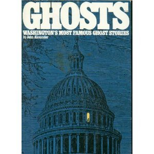 Ghosts: Washington's Most Famous Ghost Stories