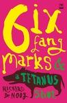 Six Fang Marks  a Tetanus Shot