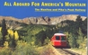 All Aboard for America's Mountain by Claude Wiatrowski