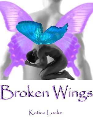 Broken Wings by Katica Locke