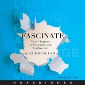 Fascinate: Unlocking the Secret Triggers of Influence, Persuasion, and Captivation (Audiobook)