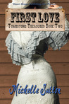 First Love (Tombstone Treasures, #2)