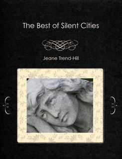 The Best of Silent Cities by Jeane Trend-Hill