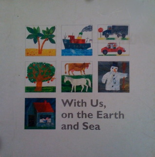 With Us, on the Earth and Sea