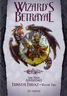 Wizard's Betrayal (Dragonlance: The New Adventures: Trinistyr, #2)