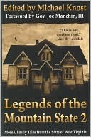 Legends of the Mountain State 2: More Ghostly Tales from the State of West Virginia