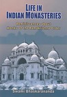 Life in Indian Monasteries: Reminiscences about Monks of the Ramakrishna Order