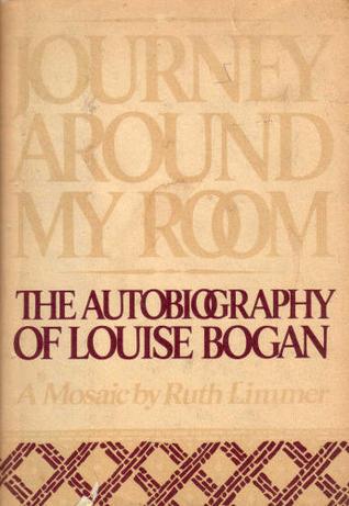 Journey Around My Room by Louise Bogan
