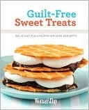 Woman's Day Guilt-Free Sweet Treats: Delicious 300 Calories or Less Desserts