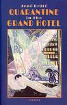Quarantine In The Grand Hotel