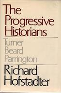 The Progressive Historians: Turner, Beard, Parrington (Phoenix Book)