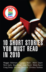 10 Short Stories You Must Read in 2010 by Maggie Alderson