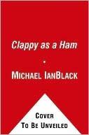 Clappy as a Ham by Michael Ian Black