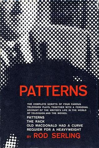 Patterns: Four Television Plays with the Author's Personal Commentaries