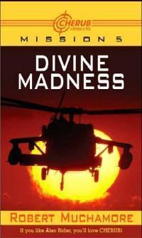 Divine Madness (Cherub, #5)