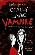 Notes from a Totally Lame Vampire by Tim    Collins