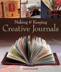 Making and Keeping Creative Journals by Suzanne J.E. Tourtillott