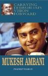 Carrying Dhirubhai's Vision Forward: Mukesh Ambani