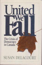 United We Fall: The Crisis Of Democracy In Canada