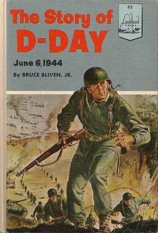 The Story of D-Day: June 6, 1944 (Landmark Books, #62)