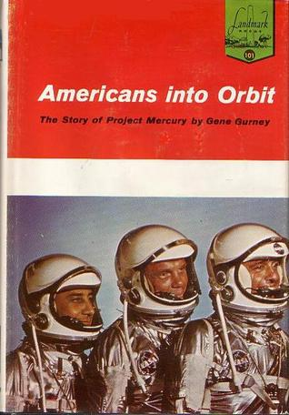 Americans Into Orbit: The Story of Project Mercury