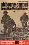 Airborne Carpet: Operation Market Garden (Battle Book, #9)