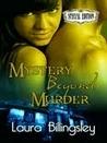 Mystery Beyond Murder by Laura Billingsley