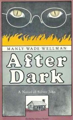 After Dark(Silver John 2) - Manly Wade Wellman