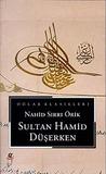 Sultan Hamid Düşerken by Nahid Sırrı Örik