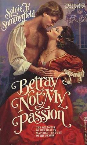 Betray Not My Passion