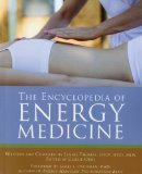 The Encyclopedia of Energy Medicine by Linnie Thomas