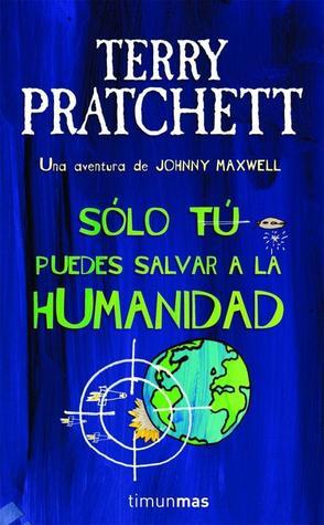 Solo tu puedes salvar a la humanidad (Johnny Maxwell, #1)