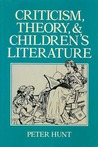 Criticism, Theory, & Children's Literature