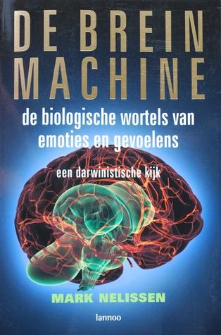 De Brein Machine: De biologische wortels van emoties en gevoelens - een darwinistische kijk