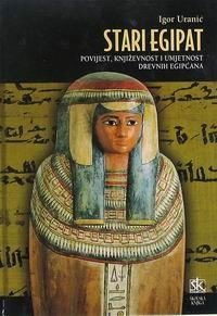 Stari Egipat: povijest, književnost i umjetnost starih Egipćana