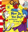 How Do You Do? by Thing One and Thing Two (as told to the Cat in the Hat)