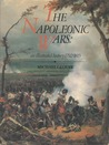 The Napoleonic Wars: An Illustrated History, 1792-1815