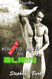 How Not to Date an Alien by Stephanie Burke