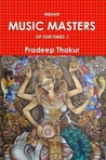 INDIAN MUSIC MASTERS OF OUR TIMES- I