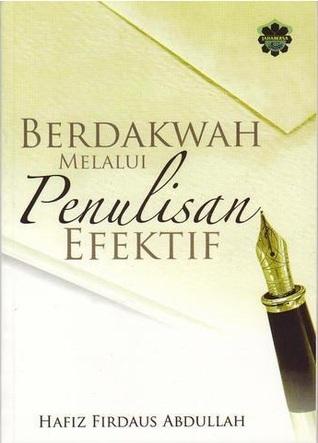 Berdakwah Melalui Penulisan Efektif by Hafiz Firdaus Abdullah