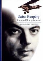 Saint-Exupéry : Archanděl a spisovatel