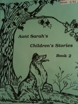 Aunt Sarah's Children's Stories, Book 2 by Sarah Brubacher